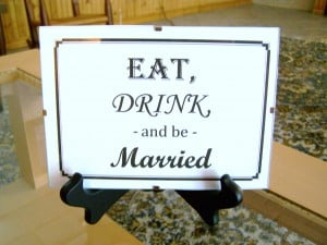 The sign looked beautiful at the bridal shower