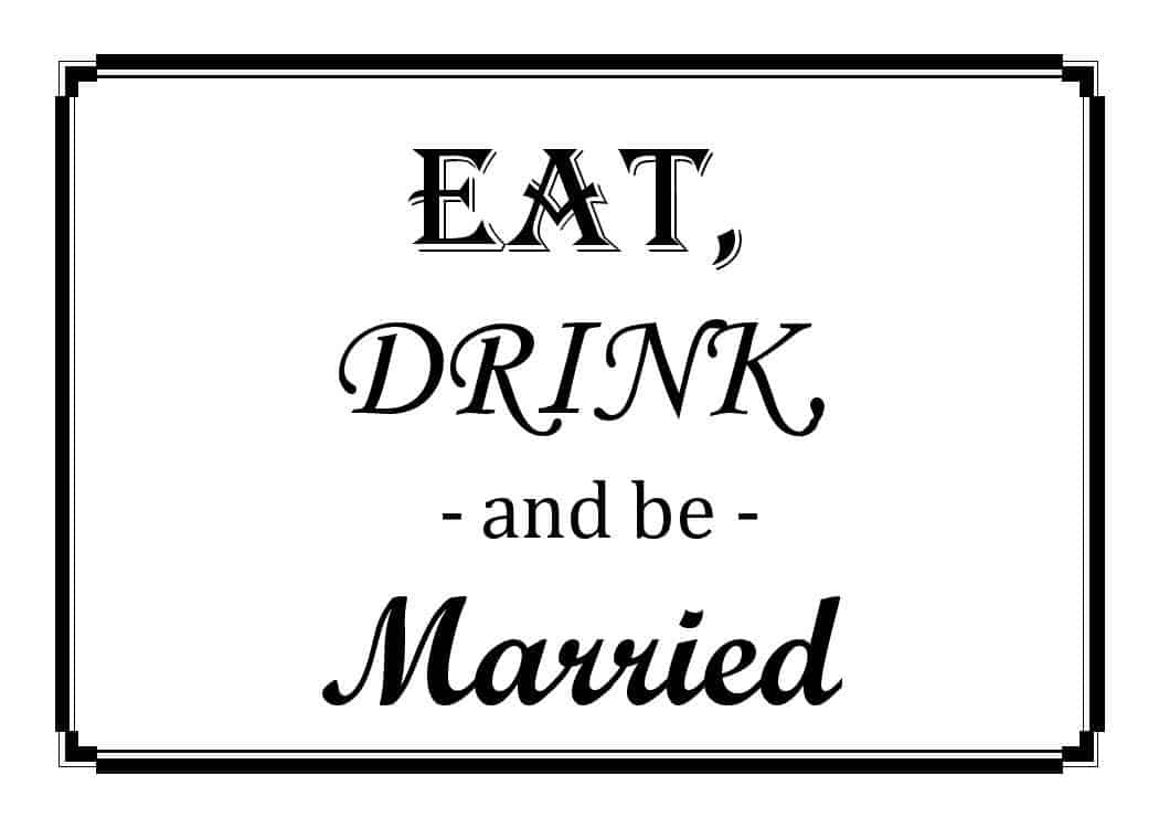 Free Printable – Eat, Drink, & Be Married