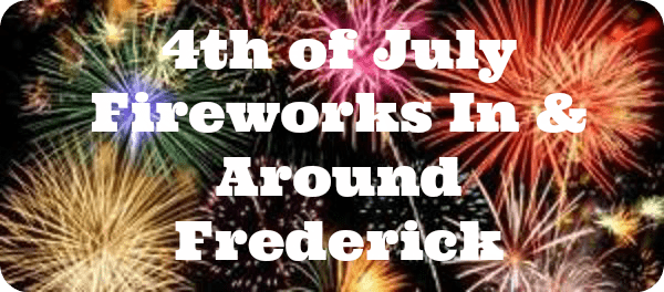 4th of July Fireworks In & Around Frederick Maryland