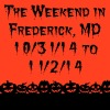The Weekend in Frederick, MD 10/31/14 to 11/2/14