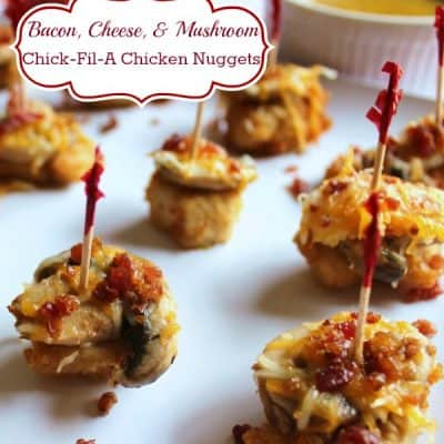 Bacon, Cheese, & Mushroom Chick Fil A Nuggets Recipe