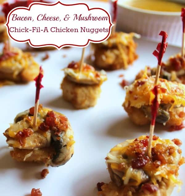 Bacon, Cheese, & Mushroom Chick Fil A Nuggets Recipe