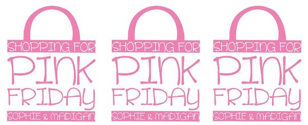 Pink is the New Black! Pink Friday Shopping for Sophie & Madigan