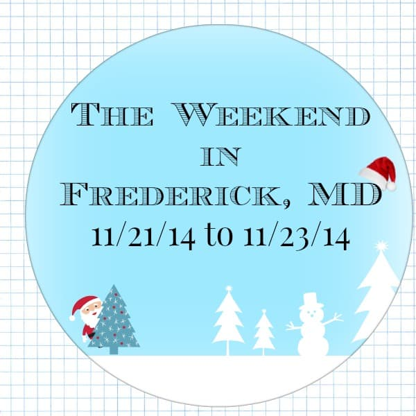 The Weekend in Frederick, MD 11/21/14 to 11/23/14