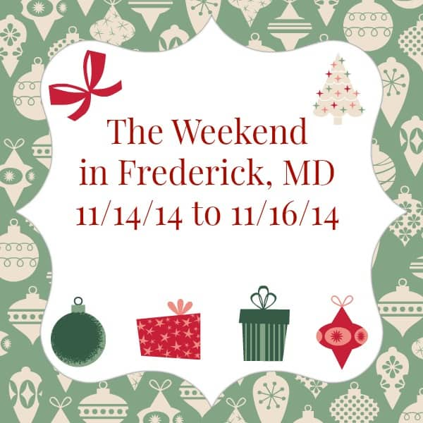 The Weekend in Frederick, MD 11/14/14 to 11/16/14