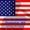 The Weekend in Frederick, MD 11/7/14 to 11/9/14
