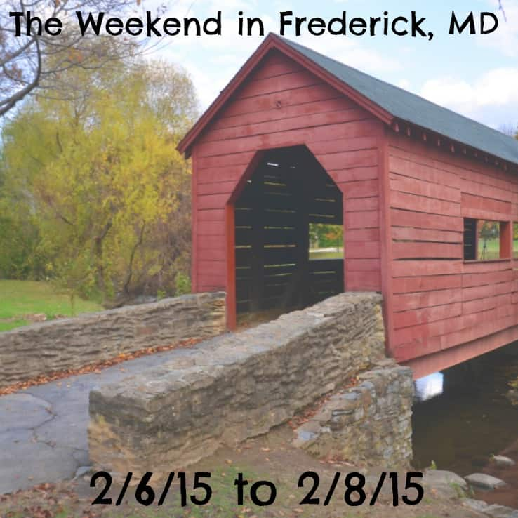 The Weekend in Frederick, MD 2/6/15 to 2/8/15