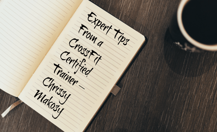 Expert Tips From a CrossFit Certified Trainer – Chrissy Makosy