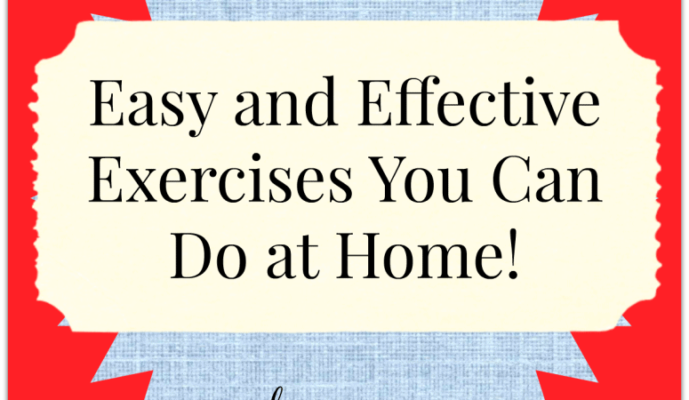 Easy and Effective Exercises You Can Do at Home!