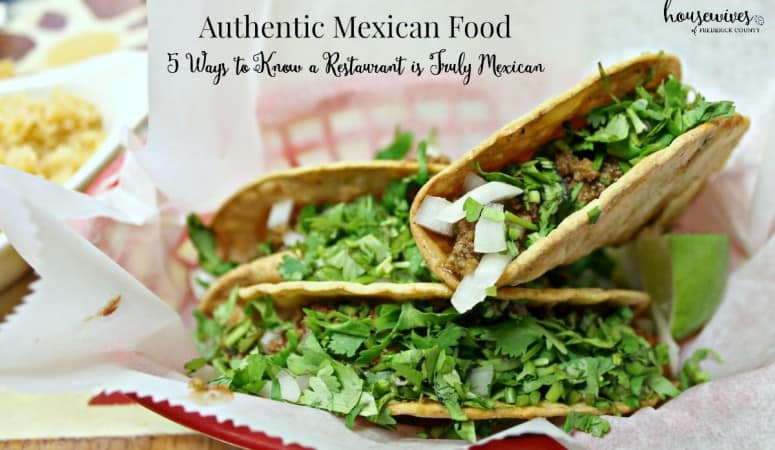 Authentic Mexican Food: 5 Ways to Know a Restaurant is Truly Mexican