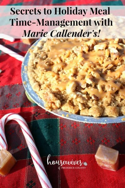 Secrets to Holiday Meal Time-Management with Marie Callender's!