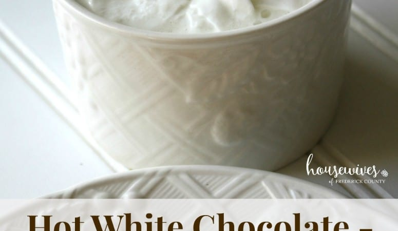 Hot White Chocolate – Because Hot Chocolate is Just So 2015!