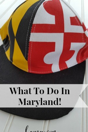 What To Do In Maryland!