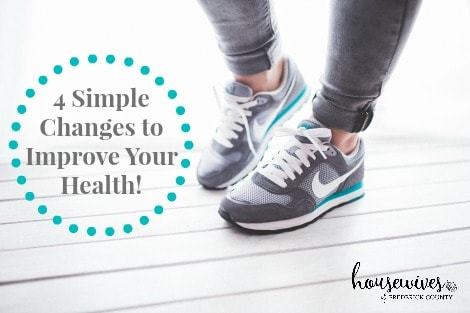 4 Simple Changes To Improve Your Health!