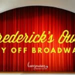 Frederick's Own Way Off Broadway