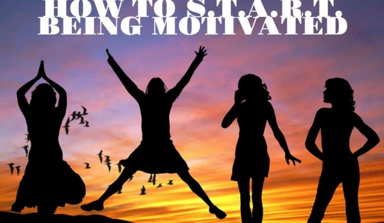 How to S.T.A.R.T. being Motivated!