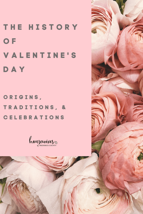 The History of Valentine's Day: Origins, Traditions, & Celebrations