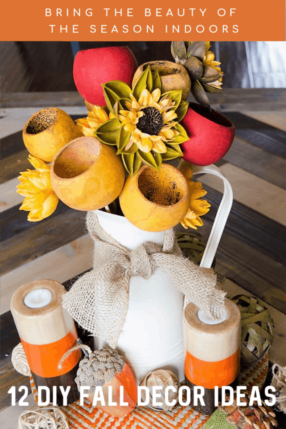 12 DIY Fall Decor Ideas To Bring The Beauty of the Season Indoors