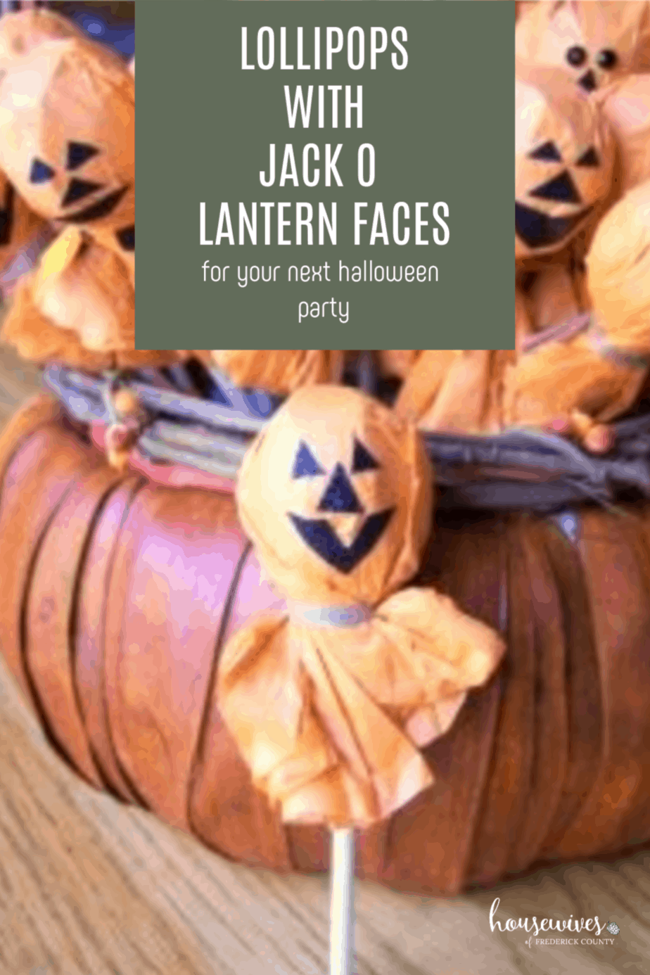 Lollipops with Jack O Lantern Faces for Your Next Halloween Party