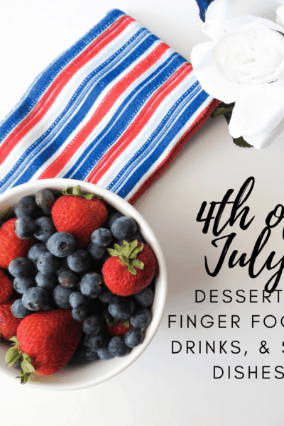 4th of July Desserts, Finger Foods, Drinks & Side Dishes