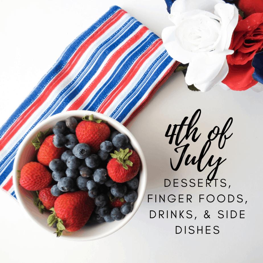4th of July Desserts, Finger Foods, Drinks & Side Dishes