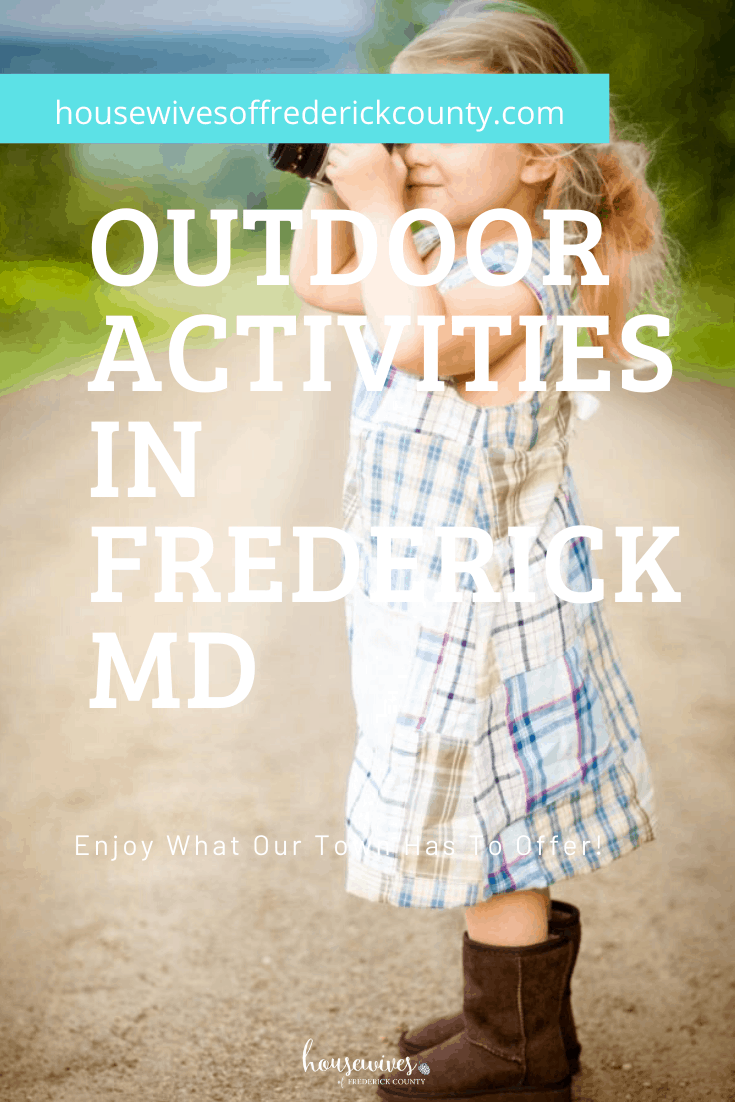 Outdoor Activities in Frederick Md: Enjoy What Our Town Has To Offer!