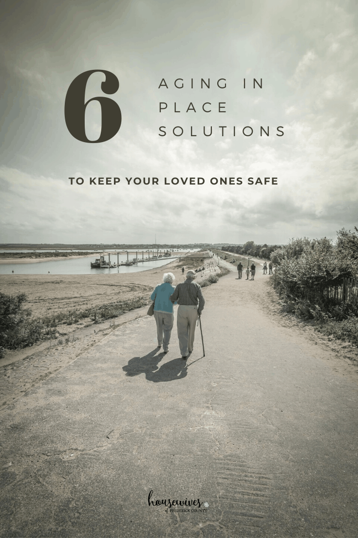 6 Aging in Place Solutions To Keep Your Loved Ones Safe
