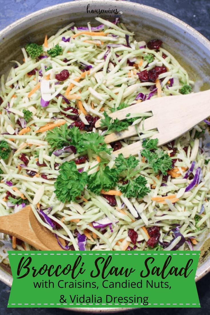Easy Broccoli Slaw Salad with Craisins, Candied Nuts, & Vidalia Dressing