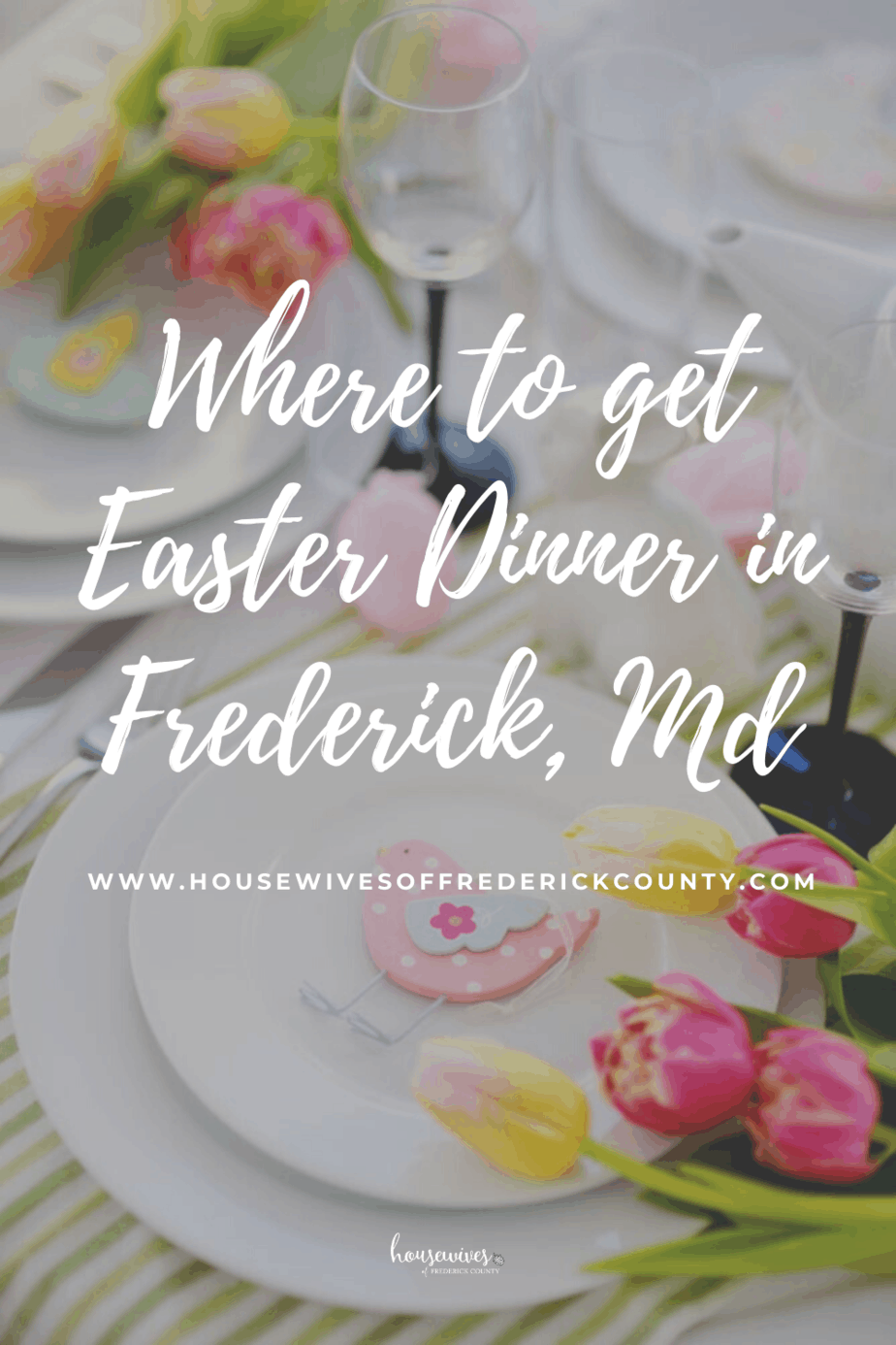 Where To Get Easter Dinner in Frederick Md (2021)